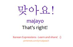 맞아요! majayo That's right! pinterest.com/lyricalpeach Korean Language