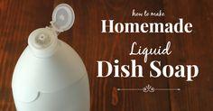 Homemade Liquid Dish Soap   The Prairie Homestead