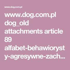 www.dog.com.pl dog_old attachments article 89 alfabet-behawiorysty-agresywne-zachowania-psow.pdf