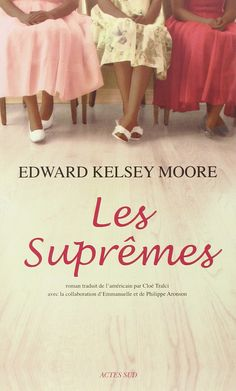 Les suprêmes [The Supremes at Earl's All-You-Can-Eat] - Edward Kelsey Moore