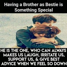 The 100 Greatest Brother Quotes And Sibling Sayings The famous quotes about brother: These quotes will tell you how brothers and sisters relationship and lo Bro And Sis Quotes, Brother Sister Love Quotes, Brother And Sister Relationship, Sister Quotes Funny, Brother Birthday Quotes, Birthday Wishes For Sister, Brother And Sister Love, Nephew Quotes, Brother Memes