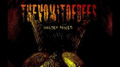 The Vomit Of Bees -Golden Voices