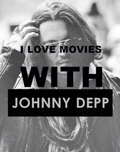 I love movies with Johnny Depp
