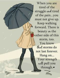 As tempestades passam, é preciso continuar a caminhar e ser positivo porque no fim o sol brilha sempre.