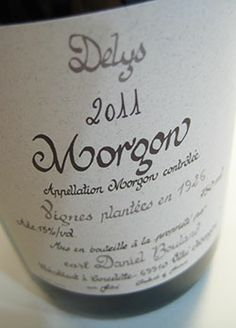 the 2011 Morgon Delys from Daniel Bouland - in no time at all, he's become one of Beaujolais' TOP producers