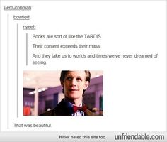 Books are like the TARDIS :)
