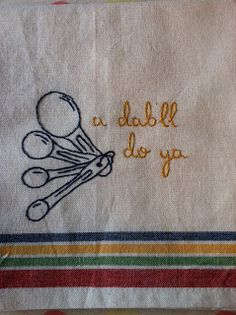 Tutorial for hand embroidered retro dish towels.  these were fun and so cute