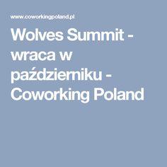 Wolves Summit - wraca w październiku - Coworking Poland Wolves, Poland, Wolf, Timber Wolf