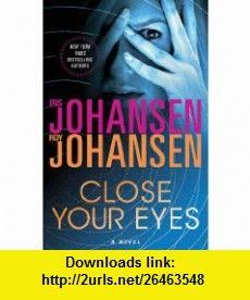 Close Your Eyes (9780312611613) Iris Johansen, Roy Johansen , ISBN-10: 0312611617  , ISBN-13: 978-0312611613 ,  , tutorials , pdf , ebook , torrent , downloads , rapidshare , filesonic , hotfile , megaupload , fileserve