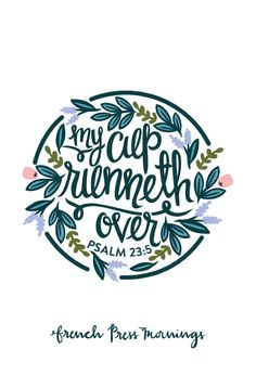 Encouraging Wednesdays … Psalm 23:5 » French Press Mornings