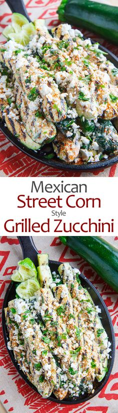 Mexican Street Corn Style Grilled Zucchini. Topped with queso fresco.