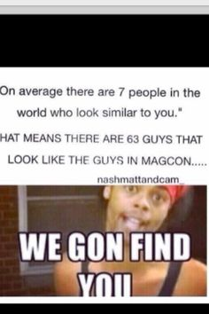 Even if there are people that look like them cause they probably don't have the same personality that they have