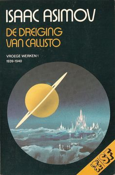 https://flic.kr/p/92oh5n | Isaac Asimov - De Dreiging van Callisto (Bruna 1977) | Translation of The Early Asimov, part 1 of 3 (Bruna SF 69). Cover artist: Karel Thole.