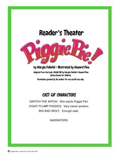 Great website with Margie Palatini's books made into reader's theatre scripts.  You need to register to download, but it's free.  :-)  Reader's Theater Piggie Pie!