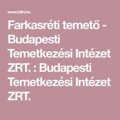 Farkasréti temető - Budapesti Temetkezési Intézet ZRT. : Budapesti Temetkezési Intézet ZRT.