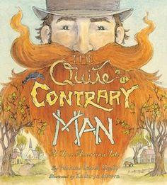 The Quite Contrary Man - A True American Tale by Patricia Rusch Hyatt