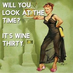 Wine O'Clock! #winetime #winethirty #retromeme