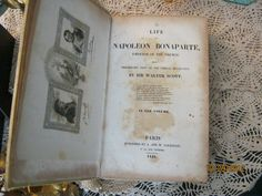 The Life Of Napoleon Bonaparte, Emperor Of The French......by Sir Walter Scott...........published 1828