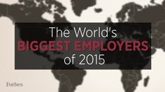 The World's Biggest Employers of 2015