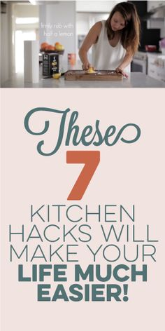 These 7 Kitchen Hacks Will Make Your Life MUCH Easier