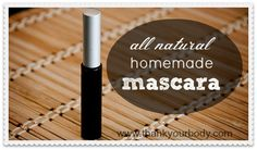 DIY All Natural Homemade Mascara.