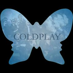 Coldplay You are in the right place about Butterfly outline. Coldplay Tattoo, Coldplay Art, Top Ten Songs, Butterfly Outline, Bill Haley, Best Rock Bands, Britpop, Imagine Dragons, Music Lovers
