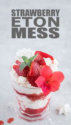 Strawberry Eton Mess - This classic British dessert is easy to throw together and versatile. Use store-bought meringues to cut down on prep time.  via @easyasapplepie