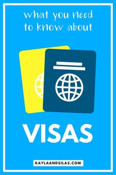 What You Need to Know About Visas | Getting Visas for Travel | What Is a Visa? | Visa Basics | Traveling Abroad | International Travel | The Adventures of Kayla and Silas