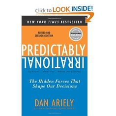 Predictably Irrational: The Hidden Forces That Shape Our Decisions - I watched his TED Talk and had to read the book. We want to believe we make logical, rational decisions...but may be not. Marketers understand this and use it to influence our brains into making the decisions they want us to...disturbing and fascinating how the introduction of money into a decision changes the social contract.