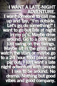 "Uhhuh!! This is me! How many times do I tell my frends ""let's go do sumthn crazy"":). I so often want to do this but with no friends here that care enuf..... If only my friends from away would come an we could party it out!!!  Make ever1 jealous!! Yup!!! I'm ready!!:)"