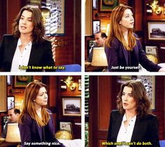 """Lily: """"Just be yourself....say something nice.""""  Robin: """"Which one? I can't do both."""""""