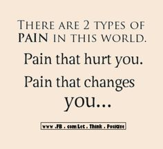 I choise pain that change me