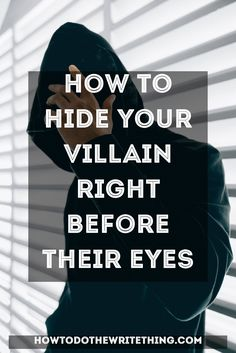 5 Tricks How to Hide Your Villain Right Before Their Eyes. Consider the many ways a writer can hide their villain before their readers' eyes. Hide your villain Book Writing Tips, Writing Promps, Creative Writing Prompts, Writing Characters, Writing Words, English Writing, Fiction Writing, Writing Resources, Writing Help