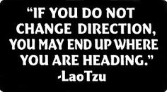 It's never too late to change where you are heading.