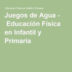 Juegos de Agua - Educación Física en Infantil y Primaria