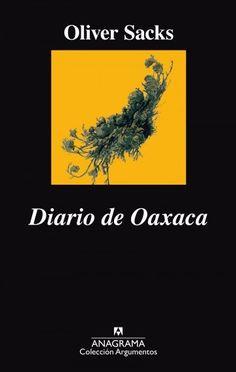 https://www.anagrama-ed.es/libro/argumentos/diario-de-oaxaca/9788433964106/A_507 En Diario de Oaxaca entrelaza con briosa inteligencia las coloridas hebras de la biología, la historia y la cultura para tejer un fascinante tapiz de México y de un grupo de buscadores de helechos unidos por una pasión común.