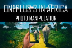 Photo Manipulation Tutorial - OnePlus3 In Africa
