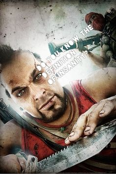 Farcry 3. Definition of insanity