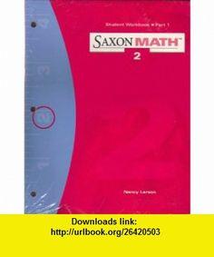 Saxon Math 2 Student work Part 1 and Part 2 (Saxon Math 2) (9781591411369) John Saxon , ISBN-10: 159141136X  , ISBN-13: 978-1591411369 ,  , tutorials , pdf , ebook , torrent , downloads , rapidshare , filesonic , hotfile , megaupload , fileserve