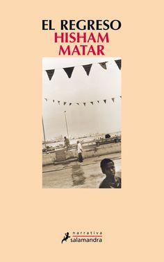El regreso / Hisham Matar ; traducción del inglés de Javier Guerrero