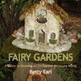 Fairy Gardens: A Guide to Growing an Enchanted Miniature World - http://howtomakeastorageshed.com/articles/fairy-gardens-a-guide-to-growing-an-enchanted-miniature-world/