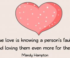 TRUE LOVE IS KNOWING A PERSON'S FAULTS - LOVE QUOTES » My Lovely Quotes