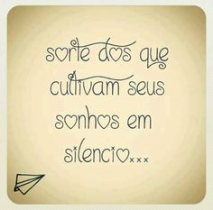 Que os sonhos faça-nos realizar o que a realidade não nos permite sonhar.#sonhe#silencio