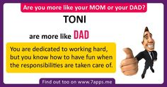 Are you more like your mom or your dad? Get To Know Me, Getting To Know, Quote Posters, Take Care, Like You, Work Hard, No Response, Dads, Wisdom