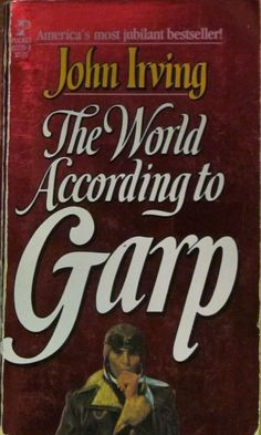 Fantastic.  Goodreads | Photos of The World According to Garp - Alternate cover