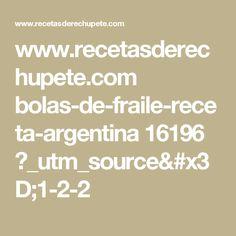 www.recetasderechupete.com bolas-de-fraile-receta-argentina 16196 ?_utm_source=1-2-2