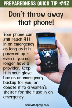 If you have an old cell phone that you're thinking of tossing because it's just too old, think again! You can charge it up, stick it in your glove compartment or emergency bag and use it as a 911 phone in cases of extreme emergency! Or, donate it to a woman's shelter so that THEY can be better PREPared for emergencies of their own.