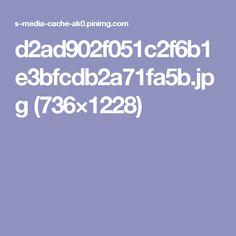 d2ad902f051c2f6b1e3bfcdb2a71fa5b.jpg (736×1228)