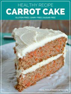 Healthy Recipe: Carrot Cake   healthylivinghowto.com #glutenfree #dairyfree #sugarfree