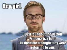 Detroit Girls - you will appreciate this! So hilarious - Ryan Gosling...In the D!